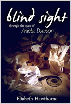 Blind Sight Through the Eyes of Aniela Dawson by Eliabeth Hawthorne
