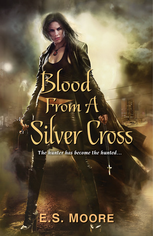 Blood from a Silver Cross by E.S. Moore