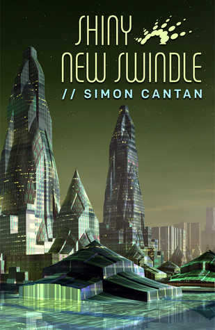Shiny New Swindle by Simon Cantan