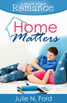 Home Matters (The Ripple Effect Romance Novella Series, #1)