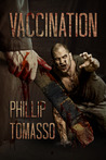 VACCINATION: A Zombie Novel (Volume 1)