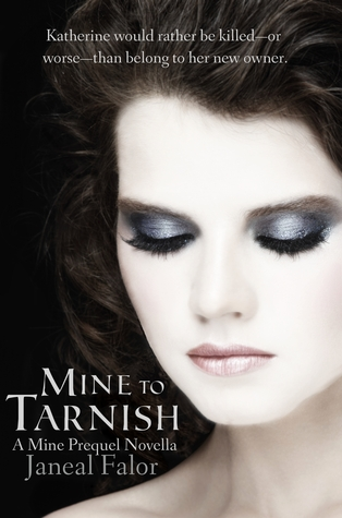 Mine to Tarnish (Mine, #0.5)