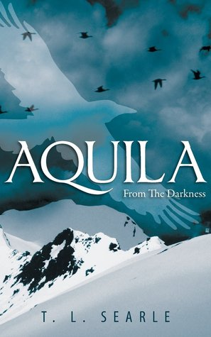 Aquila by T.L. Searle