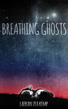 Breathing Ghosts