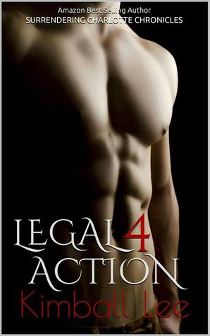 Legal Action 4 (Surrendering Charlotte Chronicles #4)