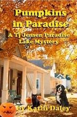 Pumpkins in Paradise (Tj Jensen Paradise Lake Mystery Book 1)