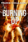 Burning Up (Bound Together, #2)
