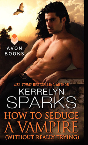 Quickie: How to Seduce a Vampire Without Really Trying (Love at Stake #15) – Kerrelyn Sparks