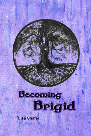 Becoming Brigid by Lisa Shafer