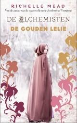 De gouden lelie (De Alchemisten, #2)