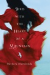 A Bird with the Heart of a Mountain