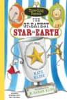 The Greatest Star on Earth (Three-Ring Rascals, # 2)
