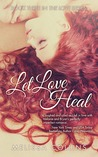 Let Love Heal (Love, #3)