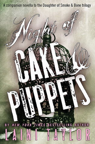 Night of Cake & Puppets (Daughter of Smoke & Bone #2.5)  - Laini Taylor