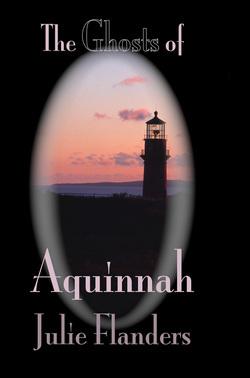 The Ghosts of Aquinnah by Julie Flanders