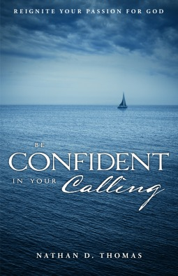 Be Confident In Your Calling by Nathan D. Thomas