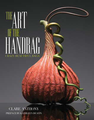 Art of the Handbag by Clare Anthony