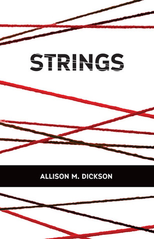 STRINGS by Allison M. Dickson