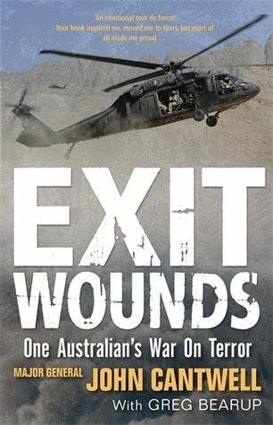 Exit Wounds - One Australian's War On Terror by Major General John Cantwell