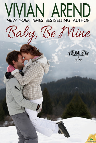 Baby, Be Mine (Thompson & Sons, #2)