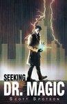 Seeking Dr. Magic