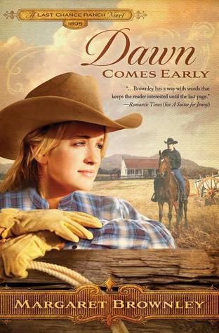 Dawn Comes Early (The Brides Of Last Chance Ranch #1)