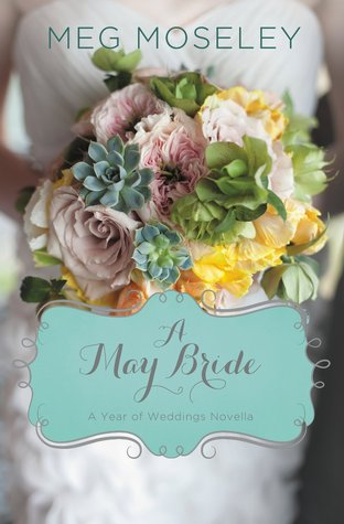A May Bride (A Year of Weddings, #6)