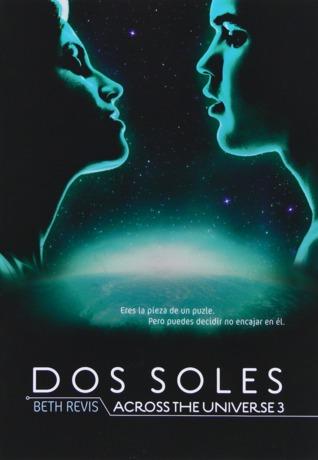 Dos soles (Across the Universe, #3)