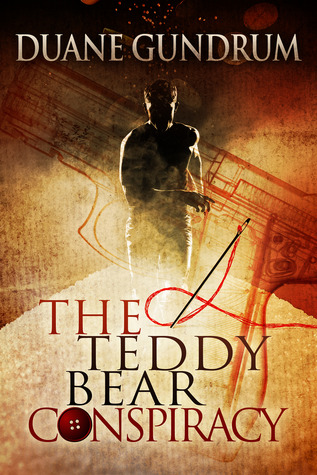 The Teddy Bear Conspiracy by Duane Gundrum
