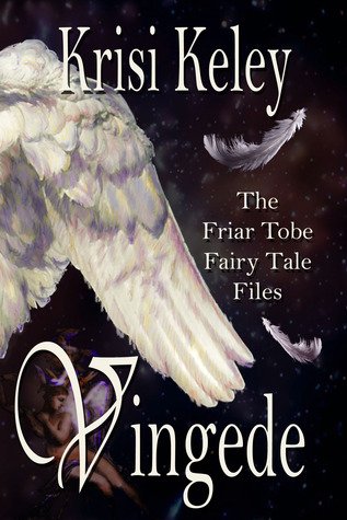 Vingede (The Friar Tobe Fairy Tale Files, #2) metaphysical mystery