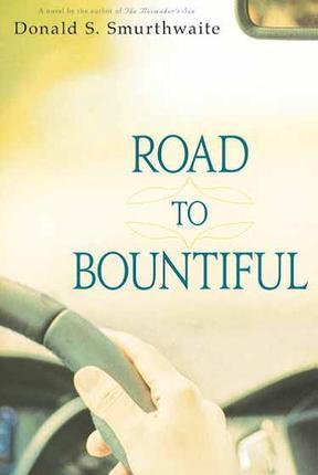 Road to Bountiful by Donald S. Smurthwaite