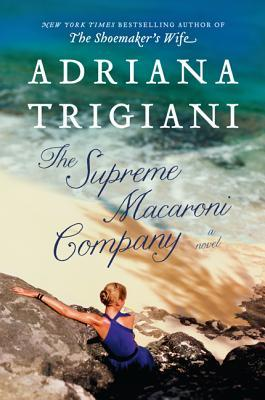 Book Tour: The Supreme Macaroni Company by Adriana Trigiani