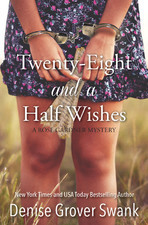 Twenty-Eight and a Half Wishes (A Rose Gardner Mystery #1)