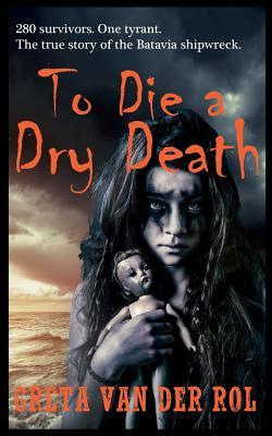 [ARC Review] To Die a Dry Death by Greta Van der Rol