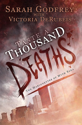 Taste a Thousand Deaths by Sarah Godfrey and Victoria DeRubeis