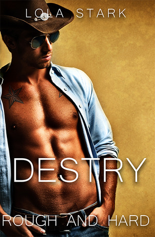 Destry (Rough and Hard, #1)
