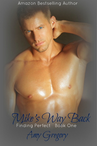 Mike's Way Back (Finding Perfect, #1)