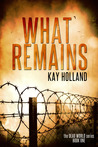 What Remains (Dead World, #1)