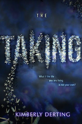 The Taking (The Taking #1) by Kimberly Derting | Review