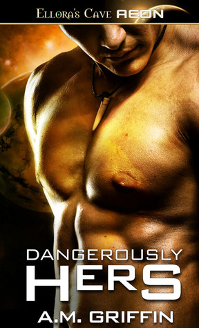 Dangerously Hers (Loving Dangerously, #3)