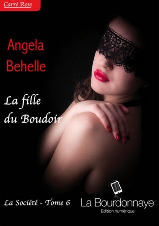 la société 6 la fille du boudoir angela behelle