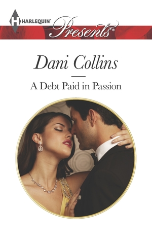 A Debt Paid in Passion by Dani Collins