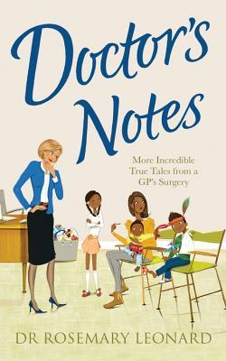 Doctor's Notes by Rosemary Leonard