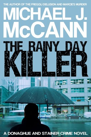The Rainy Day Killer by Michael J.  McCann
