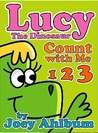 Lucy the Dinosaur: Count With Me, 1 2 3