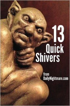 13 Quick Shivers by James Frederick Leach
