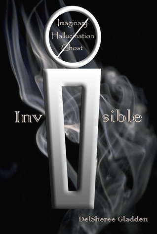 Invisible by DelSheree Gladden