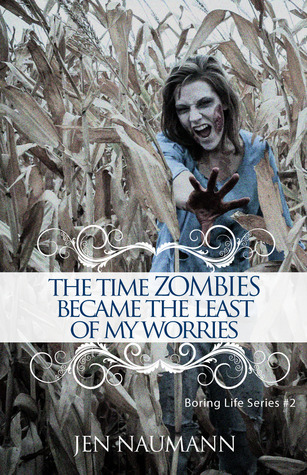 The Time Zombies Became the Least of My Worries by Jen Naumann