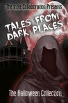Tales From Dark Places A Halloween Collection