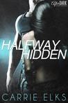 Halfway Hidden (Halfway Hidden, #1)